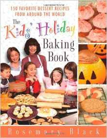 The Kids' Holiday Baking Book by Rosemary Black