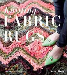 Knitting Fabric Rugs by Karen Tiede