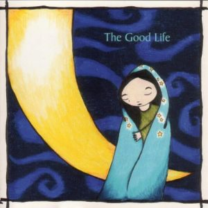 The Good Life - Novena On A Nocturn