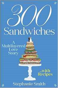 300 Sandwiches by Stephanie Smith
