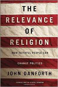 The Relevance of Religion, John Danforth