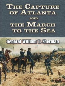 The Capture of Atlanta and the March to the Sea, William T. Sherman