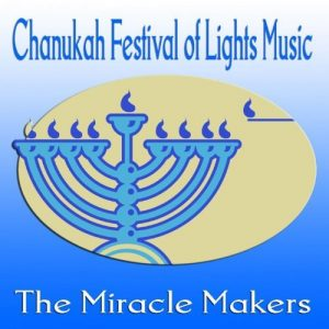 The Miracle Makers - Chanukah Festival of Lights Music