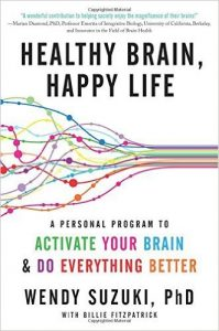 Healthy Brain, Happy Life by Wendy Suzuki