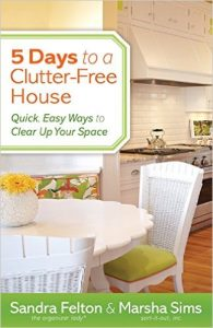 5 Days to a Clutter-Free House by Sandra Felton, Marsha Sims
