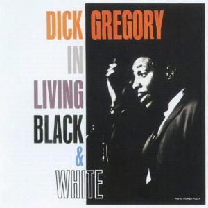 Dick Gregory - In Living Black & White