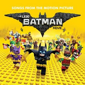 Various Artists - The Lego Batman Movie: Original Motion Picture Soundtrack