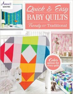 Quick & Easy Baby Quilts by Various Authors