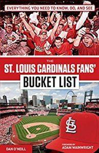 St. Louis Cardinals Fans' Bucket List by Dan O'Neill