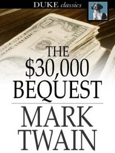 The $30,000 Bequest by Mark Twain