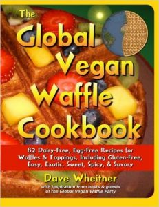 The Global Vegan Waffle Cookbook by Dave Wheitner