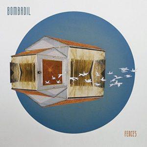 Bombadil - Fences