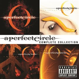 A Perfect Circle - Complete Collection