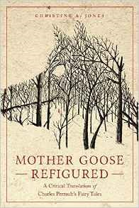 Mother Goose Refigured by Christine A. Jones