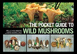 The Pocket Guide to Wild Mushrooms by Pelle Holmberg, Hans Marklund