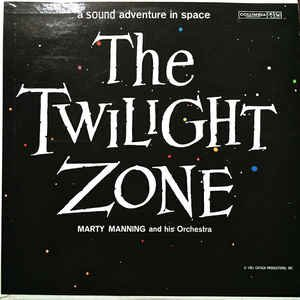 Marty Manning & His Orchestra - The Twilight Zone - A Sound Adventure In Space