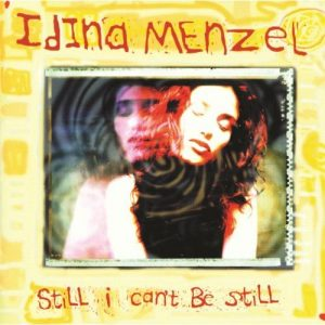Still I Can't Be Still by Idina Menzel