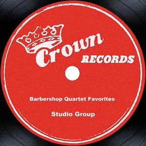 Studio Group - Barbershop Quartet Favorites