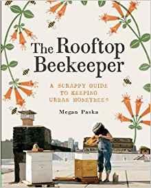 The Rooftop Beekeeper by Megan Paska