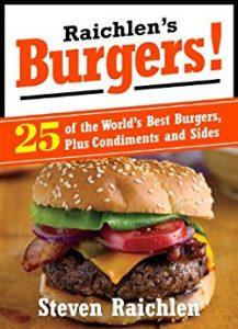Raichlen's Burgers by Steven Raichlen