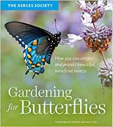 Gardening for Butterflies by The Xerces Society