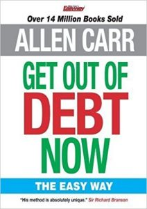 Allen Carr's Get Out of Debt Now by Allen Carr
