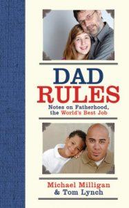 Dad Rules by Michael Milligan, Tom Lynch