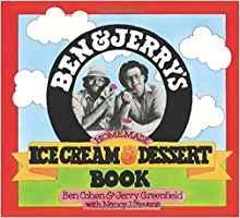 Ben & Jerry's Homemade Ice Cream & Dessert Book by Ben Cohen, Jerry Greenfield, Nancy Stevens