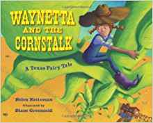 Waynetta And The Cornstalk by Helen Ketteman