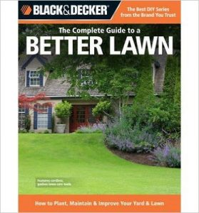 The Complete Guide to a Better Lawn by Black & Decker Complete Guide