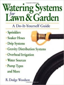 Watering Systems for Lawn & Garden by R. Dodge Woodson