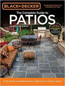 Black & Decker Complete Guide to Patios by Editors of Cool Springs Press