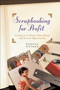 Scrapbooking For Profit by Rebecca F. Pittman