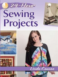 24-Hour Sewing Projects by Linda Causee