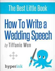 How to Write (and Deliver) a Killer Wedding Speech by Tiffanie Wen