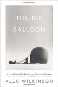 The Ice Balloon by Alec Wilkinson