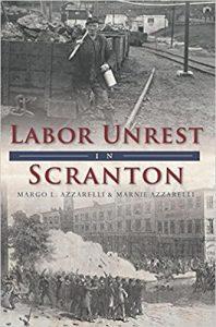 Labor Unrest in Scranton by Margo L. Azzarelli, Marnie Azzarelli