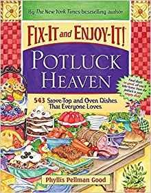 Fix-It and Enjoy-It Potluck Heaven by Phyllis Good