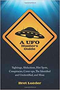 A UFO Hunter's Guide by Bret Lueder