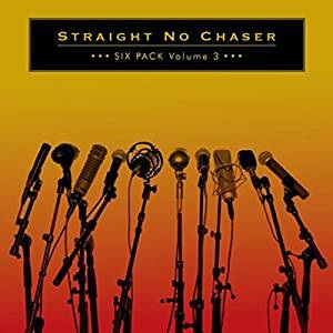 Straight No Chaser - Six Pack Volume 3