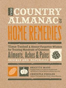 The Country Almanac Of Home Remedies by Brigitte Mars, Chrystle Fiedler