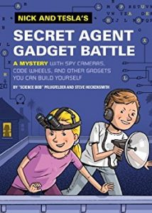 Nick and Tesla's Secret Agent Gadget Battle by Bob Pflugfelder