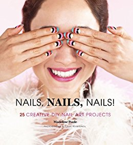 Nails, Nails, Nails! by Madeline Poole